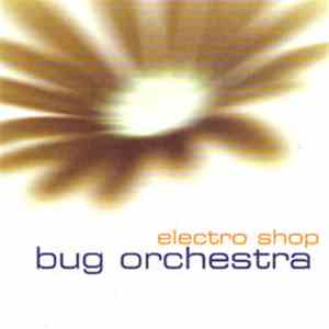 Bug Orchestra - Electro Shop download free