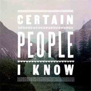 Certain People I Know - Certain People I Know download free