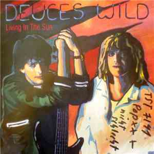 Deuces Wild  - Living In The Sun download free