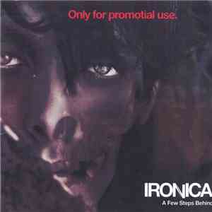Ironica - A Few Steps Behind download free