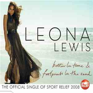 Leona Lewis - Better In Time / Footprints In The Sand download free