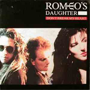 Romeo's Daughter - Don't Break My Heart download free