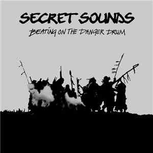 Secret Sounds  - Beating On The Danger Drum download free