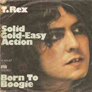 T. Rex - Solid Gold-Easy Action / Born To Boogie