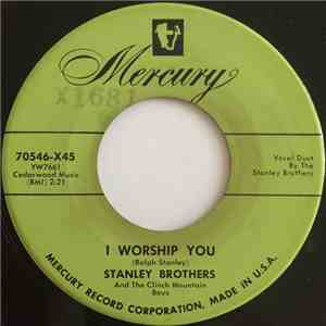 The Stanley Brothers And The Clinch Mountain Boys - I Worship You / Hard Times download free
