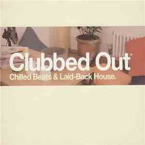 Various - Clubbed Out download free