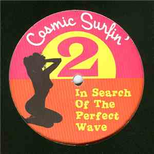 Various - Cosmic Surfin' 2: In Search Of The Perfect Wave download free